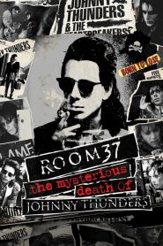 Room 37 – The Mysterious Death of Johnny Thunders