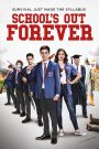 Schools Out Forever (2021)